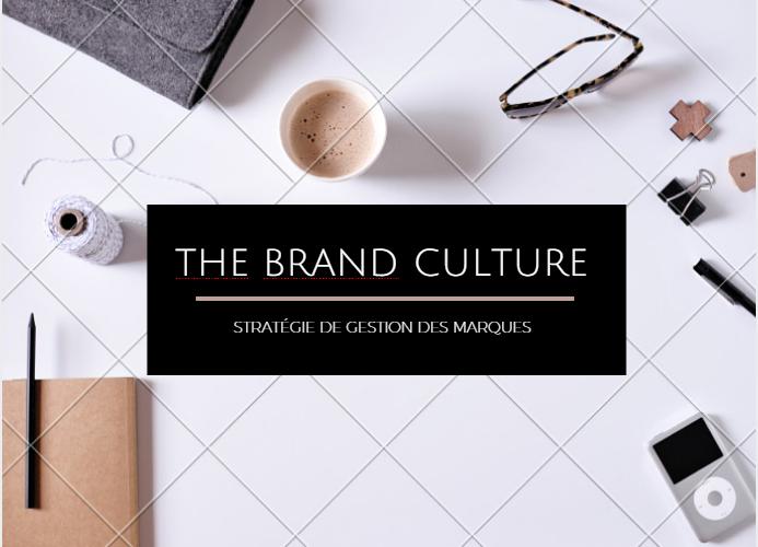 «La brand culture, la stratégie de gestion des marques»