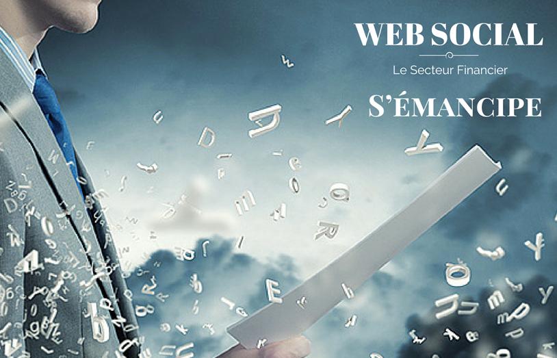 Web Social : Le Secteur Financier S'émancipe !!