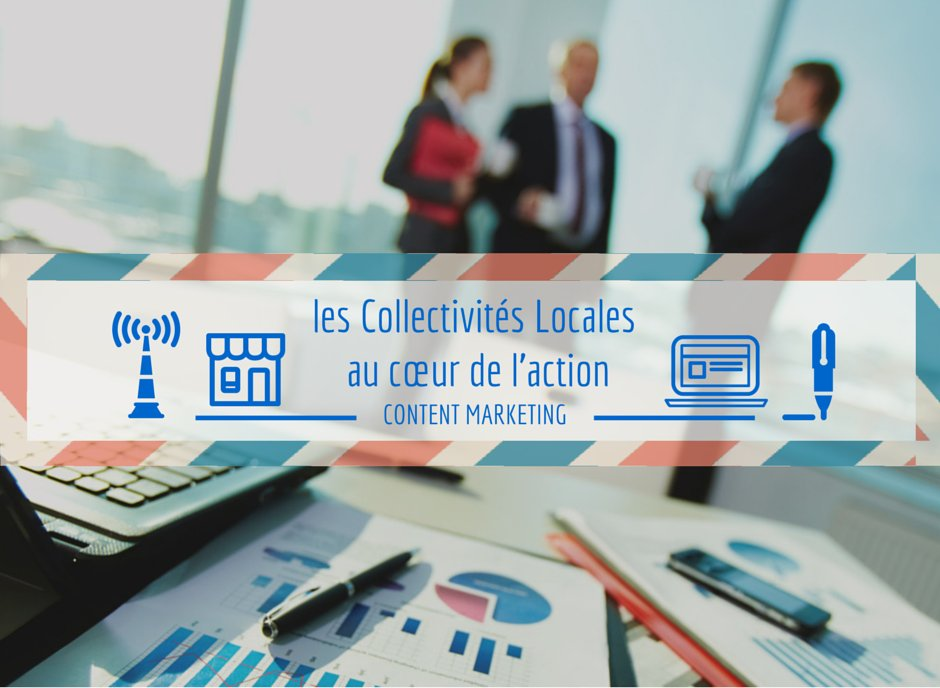 Le content marketing –  les collectivités locales au cœur de l'action