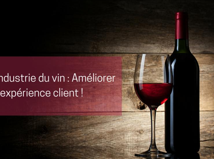 Industrie du vin : Améliorer l'expérience client