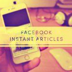 Pourquoi il est intéressant pour les marques de recourir aux Instant Articles .